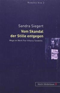 Vom Skandal Der Stille Entgegen: Wege Im Werk Pier Vittorio Tondellis
