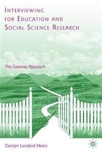Interviewing for Education and Social Science Research