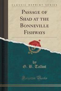 Passage of Shad at the Bonneville Fishways (Classic Reprint)