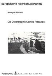 Die Druckgraphik Camille Pissarros