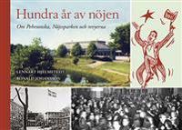 Hundra år av nöjen - Om Pehrsonska, Nöjesparken och revyerna - Lennart Hjelmstedt, Ronald Johansson pdf epub