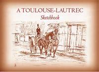 Toulouse-Lautrec Sketchbook