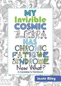 My Invisible Cosmic Zebra Has Chronic Fatigue Syndrome - Now What?