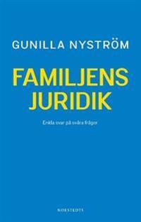 Familjens juridik : enkla svar på svåra frågor