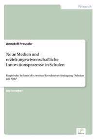 Neue Medien Und Erziehungswissenschaftliche Innovationsprozesse in Schulen