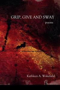 Grip, Give and Sway: Poems