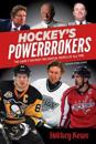 Hockey's Powerbrokers: The Game's 100 Most Influential People of All-Time