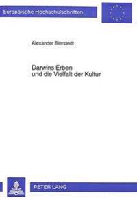 Darwins Erben Und Die Vielfalt Der Kultur: Zur Kausalitaet Kulturellen Wandels Aus Darwinistischer Sicht