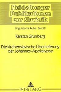 Die Kirchenslavische Ueberlieferung Der Johannes-Apokalypse