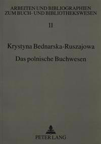 Das Polnische Buchwesen: Bibliographische Einfuehrung