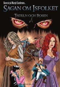 Sagan om Isfolket - Tisteln och Rosen