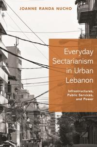 Everyday Sectarianism in Urban Lebanon