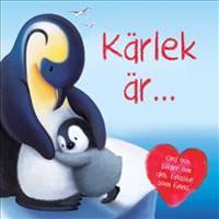 Kärlek är ...