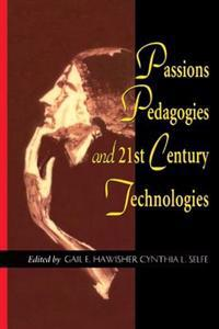 Passions Pedagogies and 21st Century Technologies