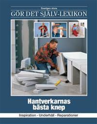 Hantverkarnas bästa knep : inspiration, underhåll, reparationer