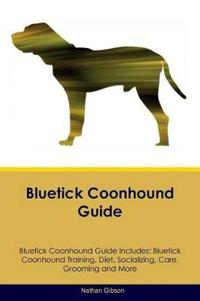 Bluetick Coonhound Guide Bluetick Coonhound Guide Includes