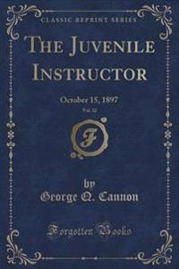 The Juvenile Instructor, Vol. 32