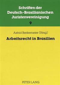 Arbeitsrecht in Brasilien: Beitraege Zur 5. Jahrestagung Der Dbjv 1986 Von IIII, Roberto Thomas Arruda, Jose Rubens Costa, Fernando Vieira de Fig