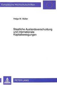 Staatliche Auslandsverschuldung Und Internationale Kapitalbewegungen: Eine Strom-Bestands-Analyse Einer Offenen Volkswirtschaft Bei Flexiblen Wechselk