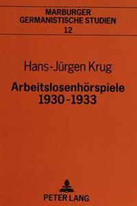 Arbeitslosenhoerspiele 1930-1933