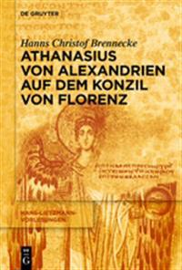 Athanasius Von Alexandrien Auf Dem Konzil Von Florenz