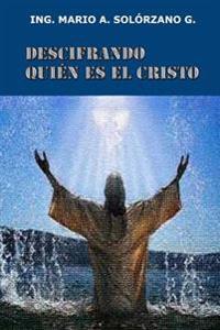 Descifrando Quien Es El Cristo