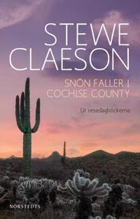 Snön faller i Cochise County : ur resedagböckerna