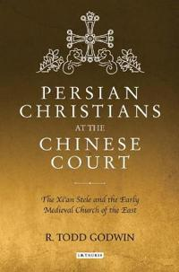 Persian Christians at the Chinese Court