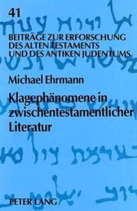 Klagephaenomene in Zwischentestamentlicher Literatur