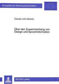 Ueber Den Zusammenhang Von Design Und Sprachinformation: Sprachlich Und Nicht-Sprachlich Realisierte Wissens- Und Bewertungsprozesse in Ueberschriften