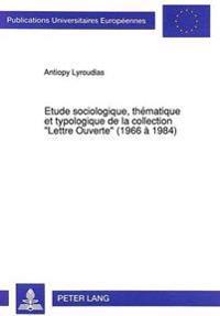 Etude Sociologique, Thematique Et Typologique de La Collection -Lettre Ouverte- (1966 a 1984)