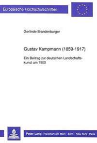 Gustav Kampmann (1859-1917): Ein Beitrag Zur Deutschen Landschaftskunst Um 1900