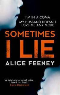 Sometimes i lie: a psychological thriller with a killer twist youll never f