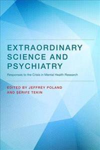 Extraordinary science and psychiatry - responses to the crisis in mental he