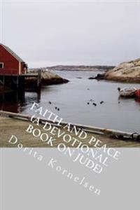 Faith and Peace (a Devotional Book on Jude)