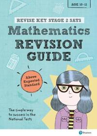 Revise Key Stage 2 SATs Mathematics Revision Guide - Above Expected Standard