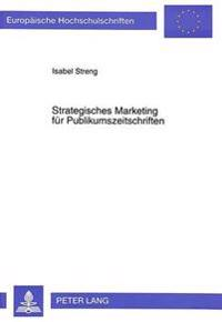 Strategisches Marketing Fuer Publikumszeitschriften