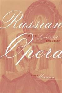 Russian Opera and the Symbolist Movement