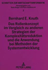 Das Rollenkonzept Im Vergleich Zu Anderen Strategien Der Komplexitaetsreduktion Und Die Anwendung Bei Methoden Der Systementwicklung