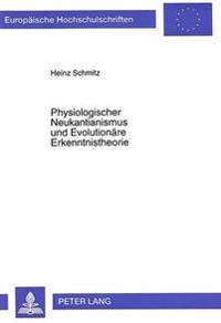 Physiologischer Neukantianismus Und Evolutionaere Erkenntnistheorie