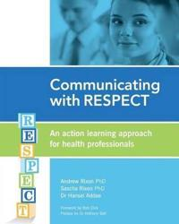 Communicating with Respect: An Action Learning Approach for Health Professionals
