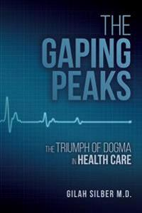 The Gaping Peaks: The Triumph of Dogma in Health Care