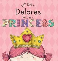 Today Delores Will Be a Princess