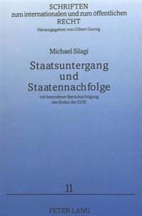 Staatsuntergang Und Staatennachfolge: Mit Besonderer Beruecksichtigung Des Endes Der Ddr