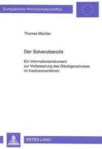 Der Solvenzbericht: Ein Informationsinstrument Zur Verbesserung Des Glaeubigerschutzes Im Insolvenzverfahren