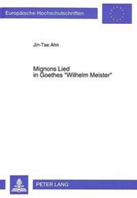 Mignons Lied in Goethes -Wilhelm Meister-