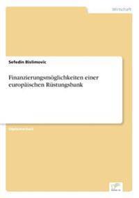 Finanzierungsmoglichkeiten Einer Europaischen Rustungsbank