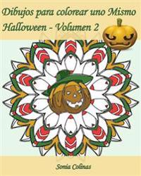Dibujos Para Colorear Uno Mismo - Halloween - Volumen 2: 25 Dibujos Para Colorear Para Celebrar Halloween!