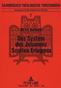 Das System Des Johannes Scottus Eriugena: Eine Theologisch-Philosophische Studie Zu Seinem Werk
