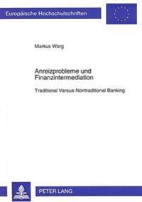 Anreizprobleme Und Finanzintermediation: Traditional Versus Nontraditional Banking